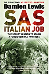 SAS Italian Job: The Secret Mission to Storm a Forbidden Nazi Fortress Kindle Edition