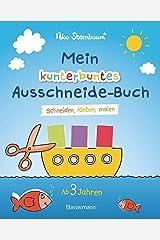 Mein kunterbuntes Ausschneide-Buch: Schneiden, kleben, malen. Ab 3 Jahren Broschiert