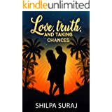 Love, Truth, and Taking Chances: A passionate opposites attract romance (The Kapoor Brothers Series Book 2)
