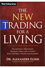 The New Trading for a Living: Psychology, Discipline, Trading Tools and Systems, Risk Control, Trade Management (Wiley Trading) Hardcover