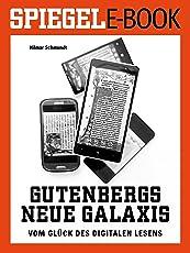 Gutenbergs neue Galaxis - Vom Glück des digitalen Lesens: Ein SPIEGEL E-Book. Überarbeitete Neuausgabe