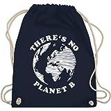 Shirtracer - Sprüche Statement mit Spruch - There is no planet B - Turnbeutel und Stoffbeutel aus Baumwolle