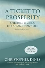 A Ticket to Prosperity: Spiritual Lessons for an Abundant Life Kindle Edition