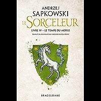 The Witcher : Le Temps du mépris: Sorceleur, T4