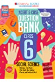 Oswaal NCERT & CBSE Question Bank Class 6 Social Science Book (For March 2021 Exam)