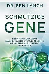 Schmutzige Gene: Ein revolutionärer Ansatz Krankheiten an der Wurzel zu behandeln und Ihre Gesundheit typgerecht zu optimieren (German Edition) Formato Kindle
