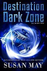 Destination Dark Zone: Six Twisted Tales Kindle Edition