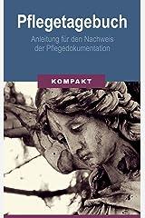 Pflegetagebuch - Anleitung für den Nachweis der Pflegedokumentation Kindle Ausgabe