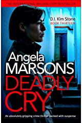 Deadly Cry: An absolutely gripping crime thriller packed with suspense (Detective Kim Stone Crime Thriller Book 13) (English Edition) Formato Kindle