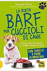 La Dieta Barf per Cuccioli di Cane: Dalla gravidanza al primo anno di età (Italian Edition) Kindle Ausgabe