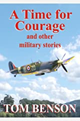 A Time for Courage: and other military stories Kindle Edition