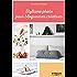Stylisme photo pour blogueuses créatives: Les conseils d'une styliste professionnelle (Les blogueuses créatives)