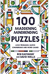 100 Maddening Mindbending Puzzles: Logic problems, maths conundrums and word games Hardcover