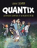 Quantix - La physique quantique et la relativité en BD: La physique quantique et la relativité en BD