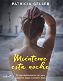 Miénteme esta noche (Spanish Edition)