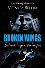 Broken Wings: Sehnsüchtiges Verlangen (Paris Amour 1) Kindle Ausgabe