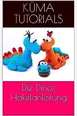 Die Dinos Häkelanleitung Kindle Ausgabe