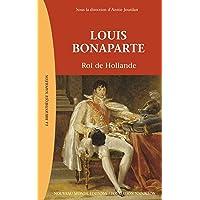 Louis Bonaparte: Roi de Hollande