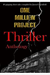 One Million Project Thriller Anthology: 40 gripping short tales compiled by Jason Greenfield Kindle Edition