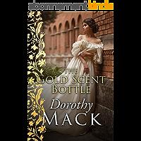 The Gold Scent Bottle (Dorothy Mack Regency Romances) (English Edition)