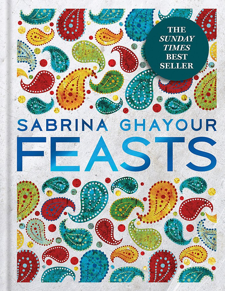 Feasts: From the Sunday Times no.1 bestselling author of Persiana & Sirocco: The 3rd book from the bestselling author of… 1