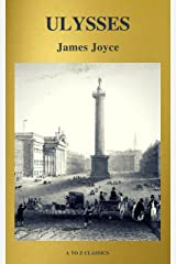 ULYSSES (Active TOC, Free Audiobook) (A to Z Classics) Kindle Edition
