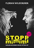 Stopp mimimi: Warum Aufgeben keine Option ist