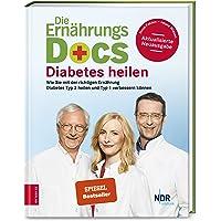 Die Ernährungs-Docs - Diabetes heilen: Wie Sie mit der richtigen Ernährung Diabetes Typ 2 heilen und Typ 1 verbessern…