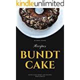 Bundt Cake Recipes: 30 Delicious Bundt Cake Recipes From Scratch