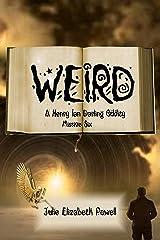 Weird: A Henry Ian Darling Oddity: Missive Six Kindle Edition