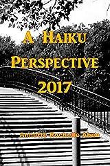 A Haiku Perspective 2017 Kindle Edition