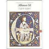 Alfonso XI (1312-1350) (Estudios Históricos La Olmeda)