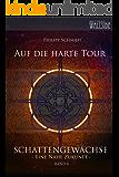 Auf die harte Tour: Schattengewächse - eine nahe Zukunft, Band 6