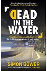 Dead in the Water: (UK Edition) - The hot new international crime thriller Kindle Edition