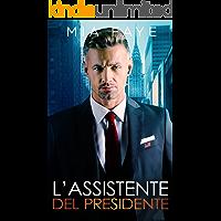 L'Assistente Del Presidente: Una storia d'amore