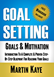 Goal Setting (Workbook Included): Goals & Motivation: Introduction To A Complete & Proven Step-By-Step Blueprint For Reaching Your Goals (Goal Setting Master Plan 1) (English Edition)