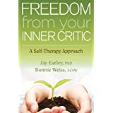 Freedom from Your Inner Critic: A Self-Therapy Approach (English Edition)