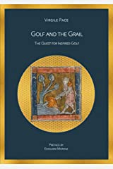Golf and the Grail: The Quest for Inspired Golf (English Edition) Format Kindle