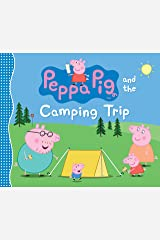 Peppa Pig and the Camping Trip Hardcover