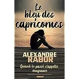 Le bleu des capricornes: Quand le passé s'appelle vengeance. Un thriller psychologique. Une romance.