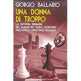 Una donna di troppo: La seconda indagine del maggiore Aldo Morosini nell'Africa orientale italiana (Le indagini del maggiore