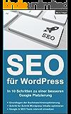 SEO für WordPress: In 10 Schritten zu einer besseren Google Platzierung - Aktualisierte Version 2.0 - 2016