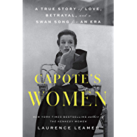 Capote's Women: A True Story of Love, Betrayal, and a Swan Song for an Era (English Edition)