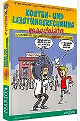 Kosten- und Leistungsrechnung macchiato. Für Auszubildende: Cartoonkurs für (Berufs-)Schüler und Studenten (Pearson Studium - Scientific Tools) Taschenbuch
