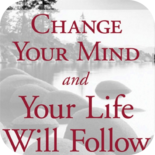 Change Your Mind and Your Life will