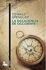 La decadencia de Occidente I (Humanidades nº 1) Versión Kindle