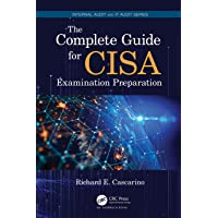 The Complete Guide for CISA Examination Preparation (Internal Audit and IT Audit)