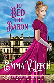 To Bed the Baron (Girls Who Dare Book 9)