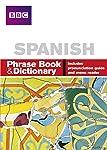 BBC SPANISH PHRASE BOOK & DICTIONARY (Phrasebook)