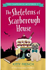 The Skeletons of Scarborough House: A hilarious cozy mystery (The Chapelwick Mysteries Book 1) Kindle Edition